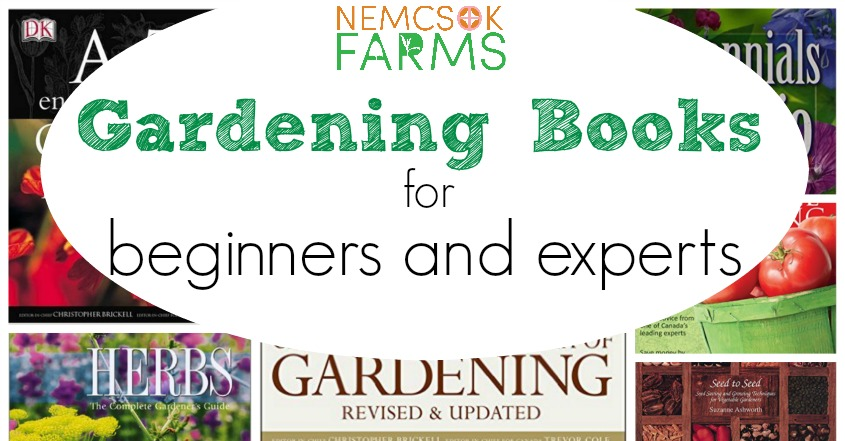11 of the best gardening books for beginners and experts alike. Vegetables, flowers and herb gardening, container and square foot gardening and journalling.