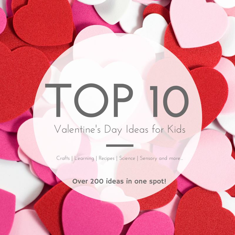 Top Ten Valentine's Day Ideas for Kids - OVER 200 ideas in one spot!