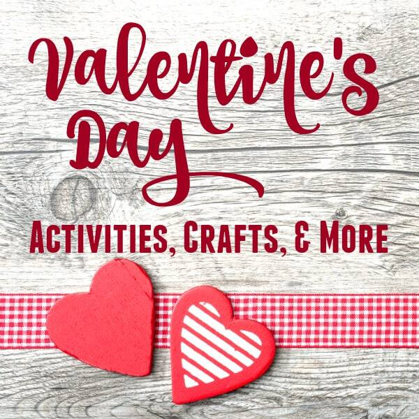 Valentine's Day Activities Crafts and More