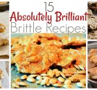 15 Absolutely Brilliant Brittle Recipes Awesome Homemade Comfort with Awesome Homemade Baking and Candy Making
