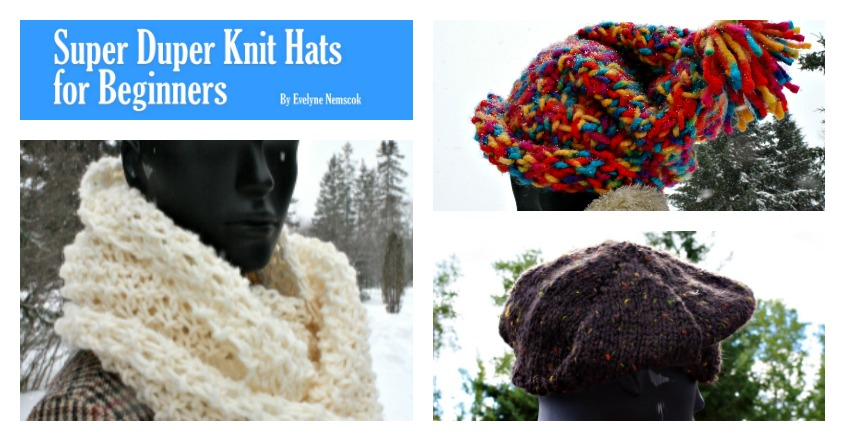 Super Duper Knit Hats for Beginners ebook Collection of 6 super fun super easy knit hat patterns for beginners and professionals