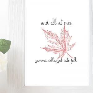 Maple Leaf Printable Wall Art with Quote - A lovely inspiring addition to any for the summer fall transition