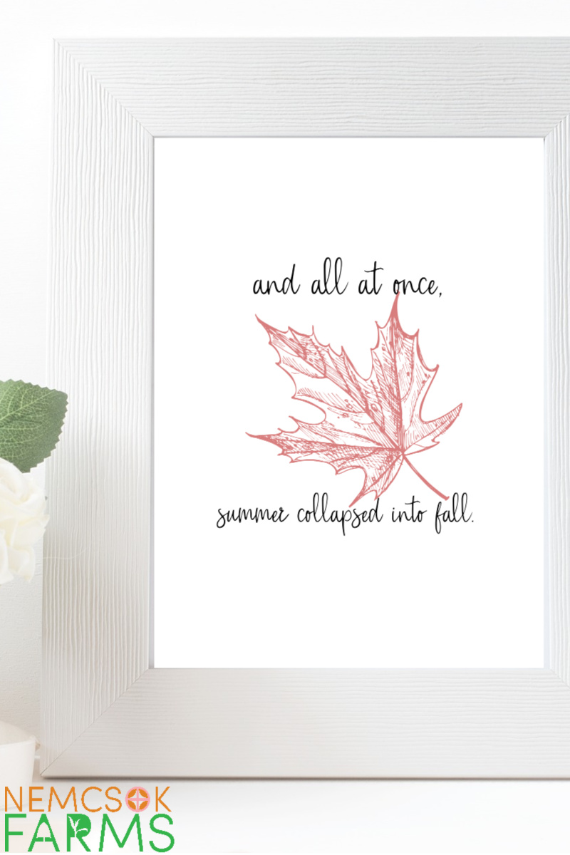 Maple Leaf Printable Wall Art with Quote - A lovely inspiring addition to any decor for the summer fall transition