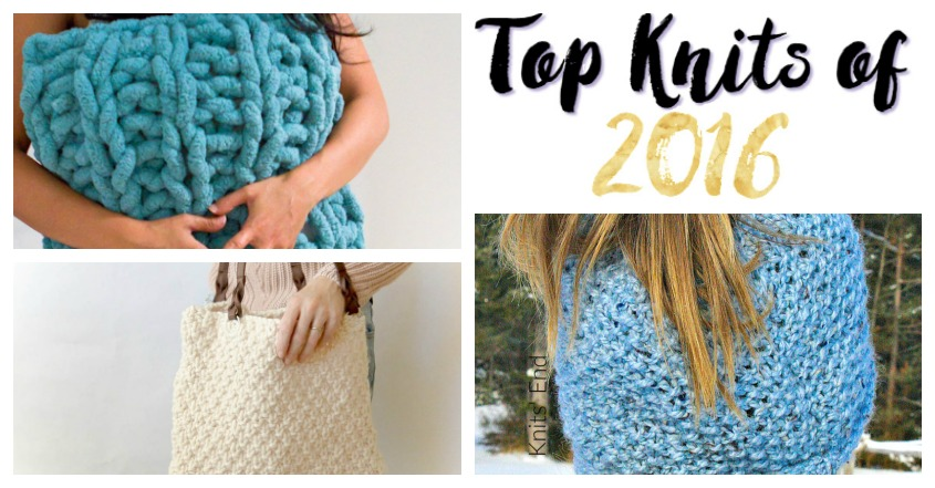 Top Knitting Patterns of 2016 from the Messy Mom Bun Hat, to the Faux Cable Infinity Scarf to the Yoga Socks to the Snuggle Sack . You Need this list.